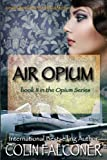 Air Opium, Colin Falconer, 1621250857