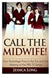 Call the Midwife!, Jessica Long, 1497484774
