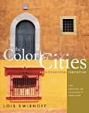 The Color of Cities: Light, Perception, and Environment in Urban Design: An International Perspective