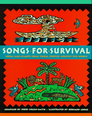 Songs for Survival: Songs and Chants from Tribal Peoples Around the World