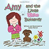 Amy and the Little White Butterfly, Alysia Mercer, 1495488772