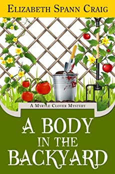 A Body in the Backyard (Myrtle Clover Mysteries Book 4) by [Craig, Elizabeth Spann]