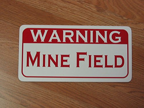 WARNING MINE FIELD. Metal sign for Farm Ranch or Kitchen Decor Golf Course Club Man Cave Home Bar Sex Bed Room Back Yard 6 x 12 inch by Mentalsign