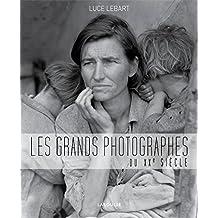 GRANDS PHOTOGRAPHES DU XXE SIÈCLE (LES)