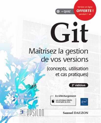 Git - Maîtrisez la gestion de vos versions (concepts, utilisation et cas pratiques) (2e édition)