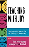 img - for Teaching with Joy: Educational Practices for the Twenty-First Century book / textbook / text book