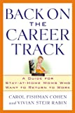 Back on the Career Track, Carol Fishman Cohen and Vivian Steir Rabin, 0446695807