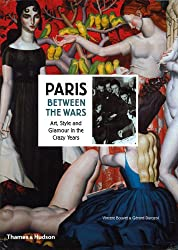 Paris Between the Wars: Art, Style and Glamour in the Crazy Years