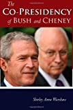 The Co-Presidency of Bush and Cheney (Stanford Politics and Policy)