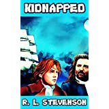 Kidnapped: By Robert Louis Stevenson (Illustrated) + FREE  Gulliver's Travels