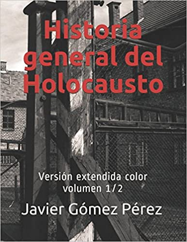 Historia general del Holocausto: Versión extendida color ...
