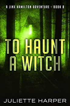 To Haunt a Witch (A Jinx Hamilton Mystery Book 8)