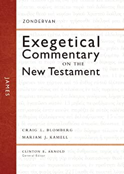 James (Zondervan Exegetical Commentary on The New Testament series Book 16) by [Blomberg, Craig L., Kamell, Mariam J.]