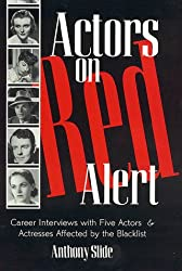 Actors on Red Alert: Career Interviews With Five Actors and Actresses Affected by the Blacklist