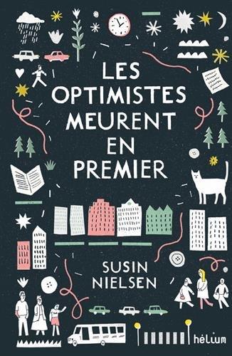 Les optimistes meurent en premier de Susin Nielsen 51B9JdaEM7L