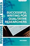 Successful Writing for Qualitative Researchers, Peter Woods, 0415355389