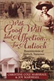 With Good Will and Affection for Antioch, Christine Marshall and Joy Marshall, 1577362675