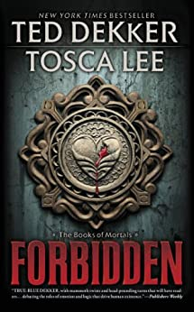 Forbidden: (The Books of Mortals Book 1) by Ted Dekker with Tosca Lee