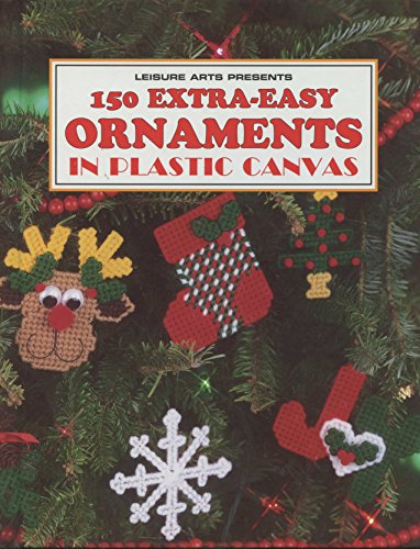 (150 Extra-Easy Ornaments in Plastic Canvas (Leisure Arts))