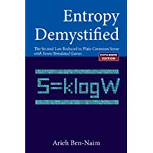 Entropy Demystified:The Second Law Reduced to Plain Common Sense: The Second Law Reduced to Plain Common Sense with Seven Simulated Games