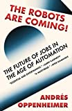 The Robots Are Coming!: The Future of Jobs in the