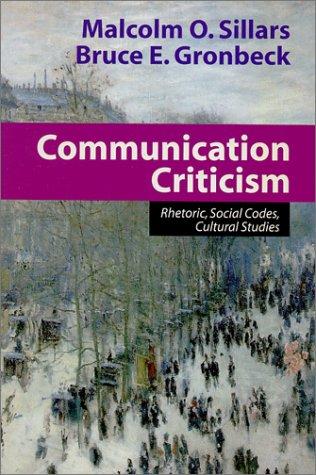Communication Criticism: Rhetoric, Social Codes, Cultural...