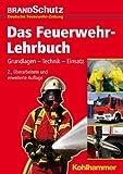 Das Feuerwehr-Lehrbuch : Grundlagen - Technik - Einsatz, , 3170225189