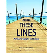 Along These Lines: Writing Paragraphs and Essays, Fifth Canadian Edition (5th Edition)