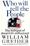 Who Will Tell the People, William Greider, 067168891X