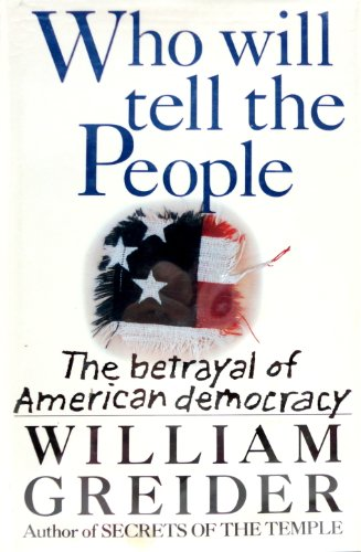 Who Will Tell The People by William Greider