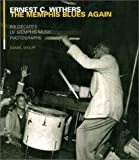 Ernest C. Withers: The Memphis Blues Again, Ernest Withers and Daniel Wolff, 0670030317
