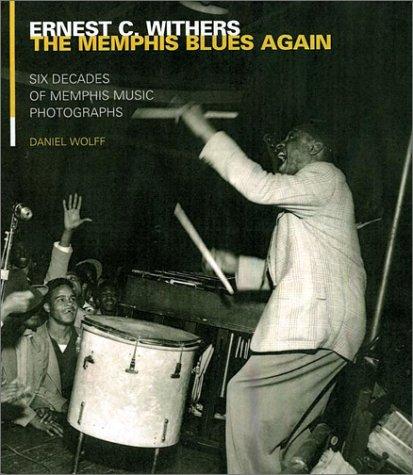 The Memphis Blues Again: Six Decades of Memphis Music Photographs PDF