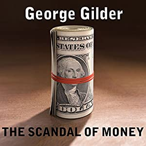 The Scandal of Money Audiobook