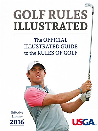 USGA Golf Rules Illustrated 2016: The Official Illustrated Guide to the Rules of (Bend Golf)
