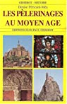 Les pèlerinages au Moyen Âge par Péricard-Méa