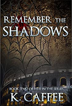 Remember the Shadows (Followers of Torments Book 2) by [Caffee, K.]