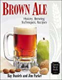 Brown Ale, Jim Parker and Ray Daniels, 0937381608