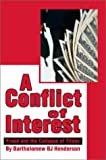 Conflict of Interest:'Fraud and the Collapse of Titans', Bartholomew BJ Henderson, 0595653227