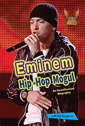 Eminem: An Unauthorized Biography (Hip-Hop Moguls)