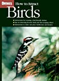 How to Attract Birds, Ortho Books Staff, 0897214528