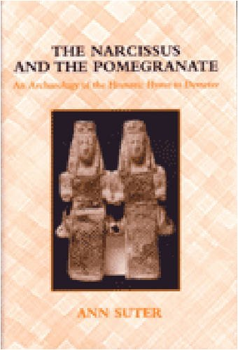 The Narcissus and the Pomegranate: An Archaeology of the Homeric Hymn to Demeter
