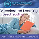 Accelerated Learning: Speed Reading: Meditation, Hypnosis, and Music Speech by  Motivational Hypnotherapy Narrated by Joel Thielke, Rachael Meddows