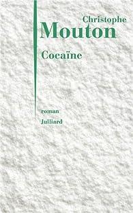 Cocaïne  par Christophe Mouton