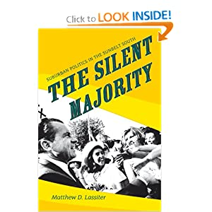 The Silent Majority: Suburban Politics in the Sunbelt South (Politics and Society in Twentieth-Century America) Matthew D. Lassiter