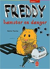 Freddy, hamster en danger par Dietlof Reiche
