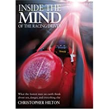 Inside the Mind of the Racing Driver: What the Fastest Men on Earth Think