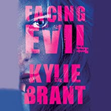 Facing Evil: Circle of Evil, Book 3 Audiobook by Kylie Brant Narrated by Kate Zane