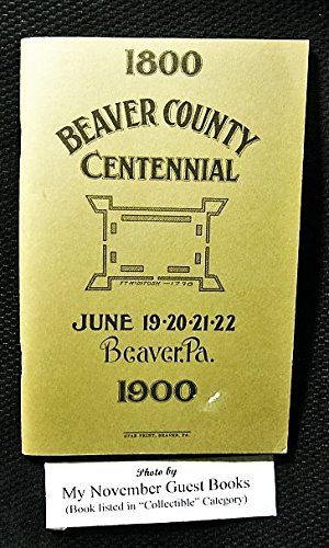 Heinz Field Pittsburgh Pa - Beaver County [Pennsylvania] Centennial: 1800-1900, June 19,20,21, 22, 1900