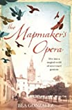 Front cover for the book The Mapmaker's Opera by Béa Gonzalez