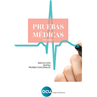 PRUEBAS MÉDICAS. Volumen 2: Endoscopia. Biopsia. Pruebas funcionales